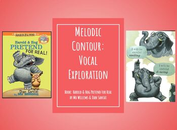 Melodic Contour & Vocal Exploration to Harold & Hog Pretend for Real