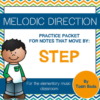 Melodic Direction {Notes that Move By Step)