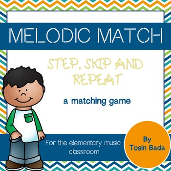 Melodic Match {Step, Skip, and Repeat}