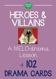 Melodrama Lesson Plan with Drama Script - HEROES AND VILLAINS