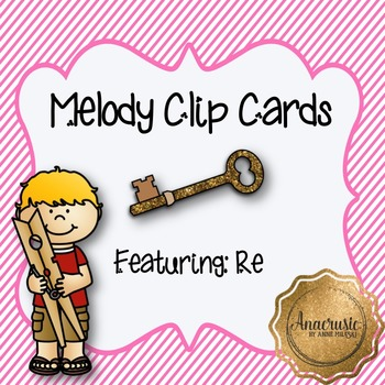 Melody Clip Cards - Re Practice
