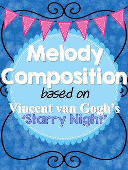 Melody Composition with Rubric based on van Gogh's 'Starry Night' Assignment