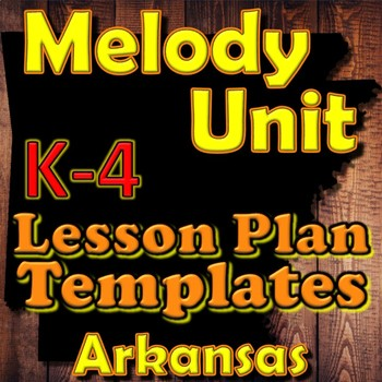 Melody K-4 - Lesson Plan Template Bundle - Arkansas Elemen