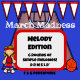 Melody March Madness