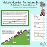 Melody Mountain Pentatonic Bundle for Use with Google Classroom