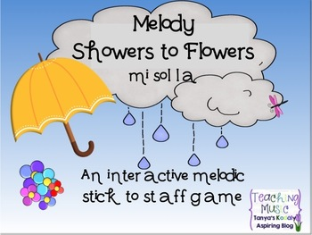 Melody Showers to Flowers: An Interactive Melodic Stick to Staff Game: mi sol la