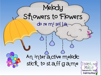 Melody Showers to Flowers: An Interactive Stick to Staff Game: do re mi sol la