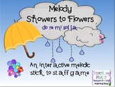 Melody Showers to Flowers: Stick to Staff Game: do re mi sol la
