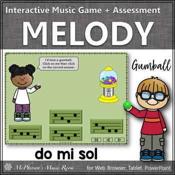 Melody Time with Do Mi Sol Interactive Music Game + Assessment (gumball)