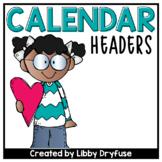 Melonheadz Calendar Headers