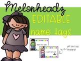 Melonheadz Name Tags!