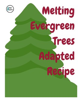 Melting Evergreen Trees Adapted Recipe