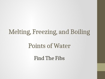 Melting, Freezing, and Boiling Points of Water - Find the Fibs