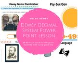Melvil Dewey  and Dewey Decimal System Power Point