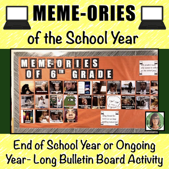 Memes (Meme-ories): End of the School Year or Year Long Ongoing Bulletin Board