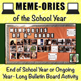Memes (Meme-ories): End of the School Year or Year Long On