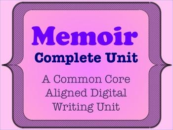 Memoir - A Common Core Aligned Digital Writing Unit