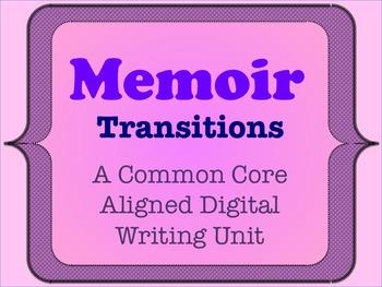 Memoir - A Common Core Aligned Digital Writing Unit - Adding Transitions