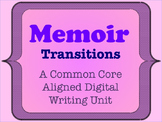 Memoir - A Common Core Aligned Digital Writing Unit - Adding Transitions
