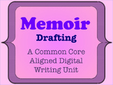 Memoir - A Common Core Aligned Digital Writing Unit - Drafting