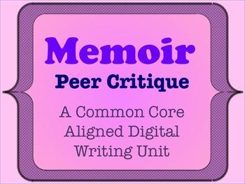 Memoir - A Common Core Aligned Digital Writing Unit - Peer