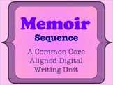 Memoir - A Common Core Aligned Digital Writing Unit - Sequence of Events