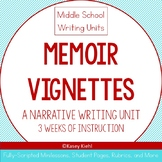 Memoir Vignettes: A Narrative Writing Unit (6-8)