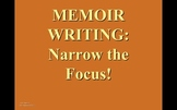 Memoir Writing PowerPoint - Narrow the Focus