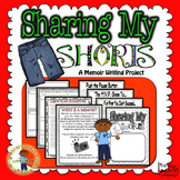 Memoir Writing Project- Sharing My Shorts