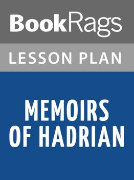 Memoirs of Hadrian Lesson Plans