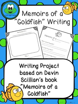Memoirs of a Goldfish Writing Project