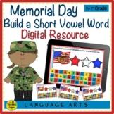 Memorial Day Build A Word for Google Slides Digital Short Vowels & Digraphs