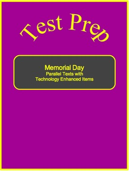 Memorial Day-Parallel Texts with Technology Enhanced Items--Test Prep