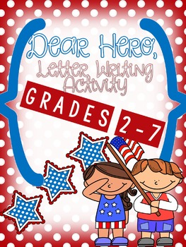 Memorial Day/Veteran's Day Hero Letter Writing Activity wi