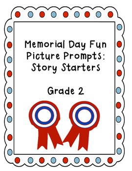 Memorial Day WRITING: picture prompts! Grade 2