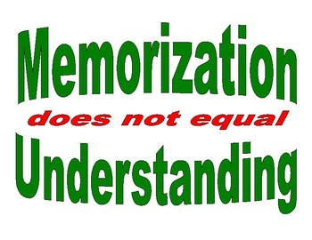 Memorization does not equal understanding