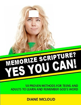 Memorize Scripture? YES, YOU CAN! 50 Methods for Teens and Adults - PDF Book