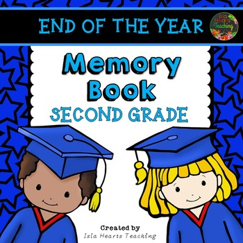 Second Grade Memory Book - Second Grade End of Year Activity