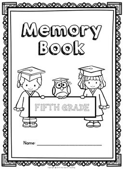 Fifth Grade Memory Book - Fifth Grade End of Year Activity