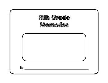 Memory Book - Fifth Grade Memories - Yearbook - Scrapbook - End of Year Project