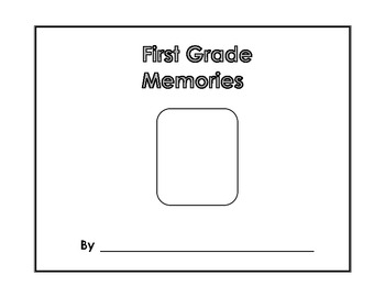 Memory Book - First Grade Memories - Yearbook - Scrapbook - End of Year Project