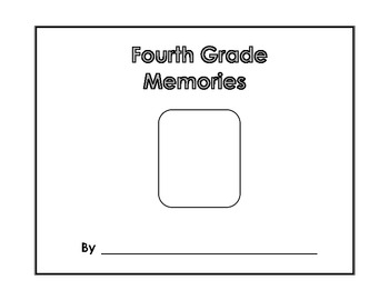 Memory Book - Fourth Grade Memories - Yearbook - Scrapbook - End of Year Project