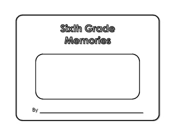 Memory Book - Sixth Grade Memories - Yearbook - Scrapbook - End of Year Project