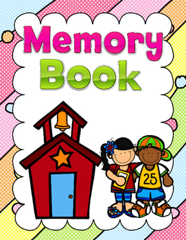 Memory Book:  Sweet memories of the school year