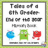 End of the Year Memory Book: Tales of a 6th Grader