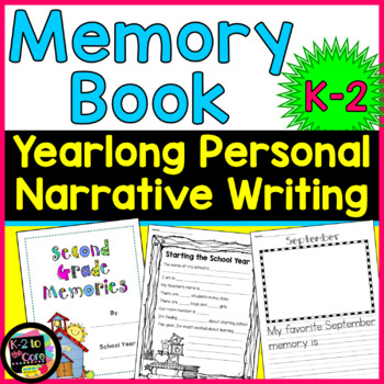 Memory Book; Yearlong Personal Narrative Paragraph Writing for K-2nd