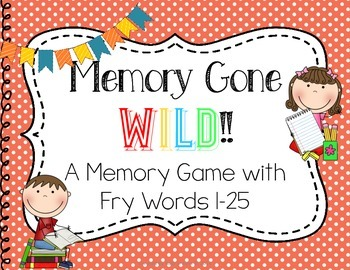 Memory Gone Wild!! A Memory Game with Fry Words 1-25