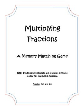 Memory Matching Game:  Models for Multiplying and Dividing Fractions