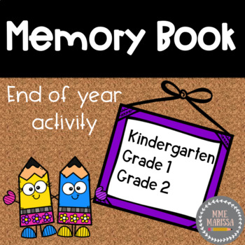 End of Year Memory book (Kindergarten, Grade 1, Grade 2)