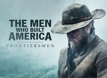 Men Who Built America: Frontiersman viewing guide